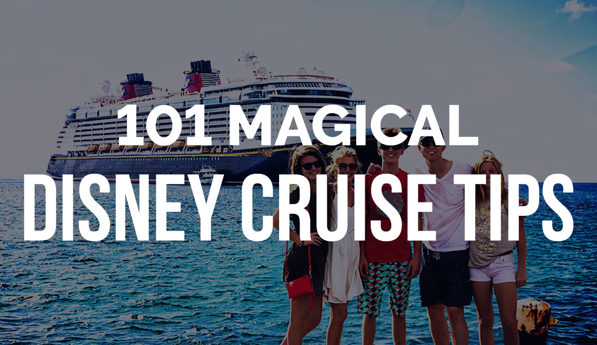 101 Magical Disney Cruise Tips, Secrets And Hacks (March