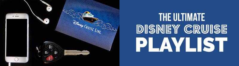 Disney Cruise Playlist