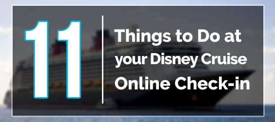 What to do at Disney cruise online check-in