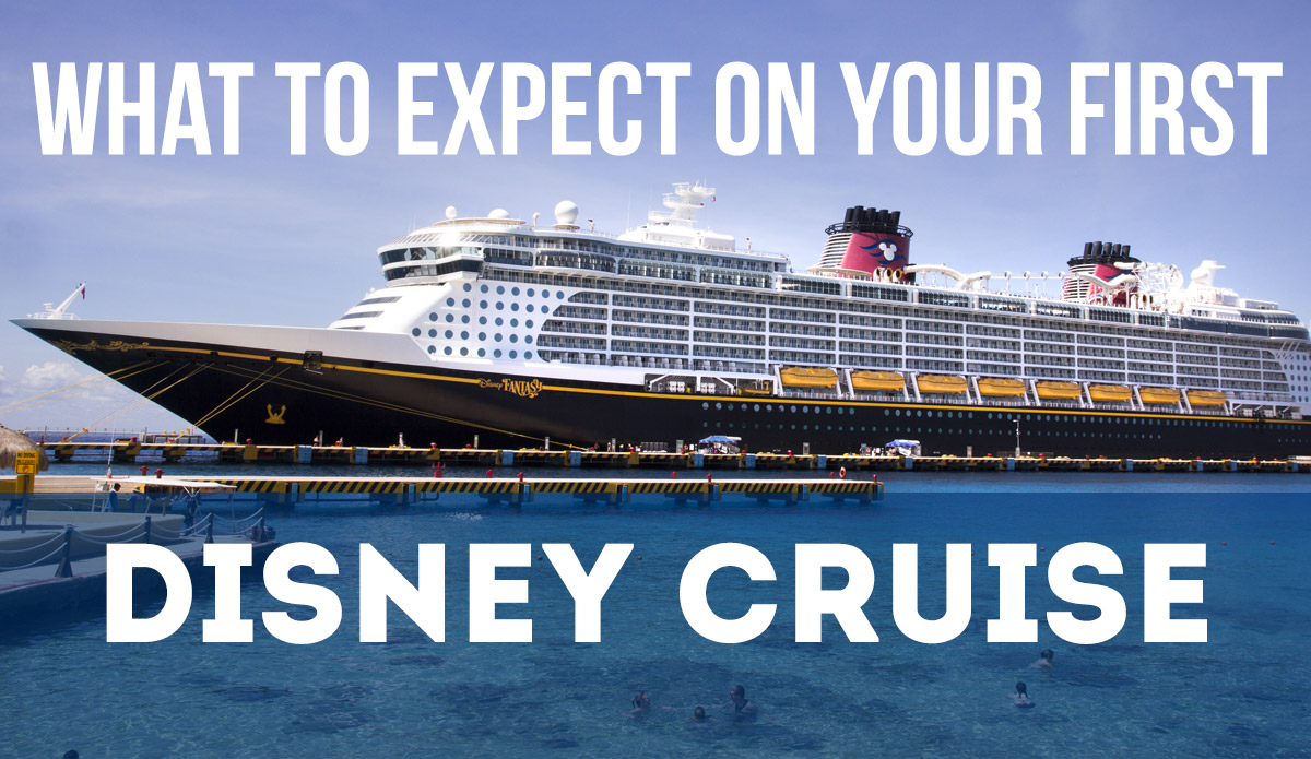 Free Course What To Expect On Your First Disney Cruise