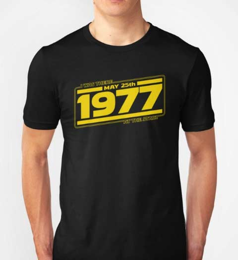 1977, I Was There! Star Wars T-Shirt