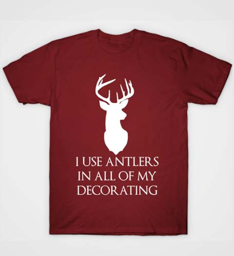 Antlers in All My Decorating: Beauty and the Beast shirt