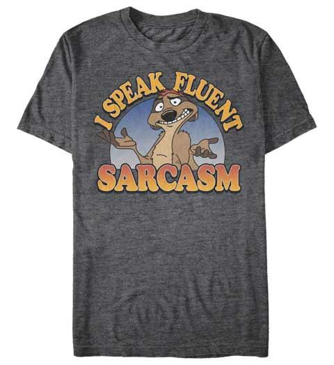 I Speak Fluent Sarcasm! Lion King Shirt