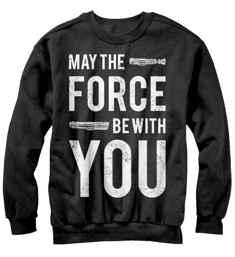 May the Force Be With You! Star Wars Sweatshirt