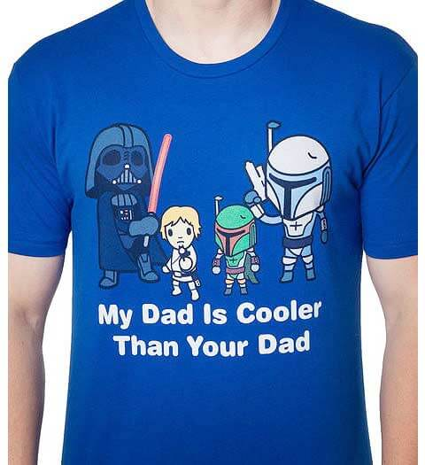 My Dad is Cooler than Yours -- Star Wars Shirt