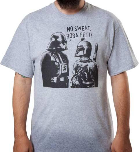 No Sweat Boba Fett! Funny Star Wars T-Shirt