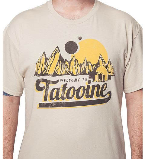 Welcome to Tatooine: Star Wars Shirt