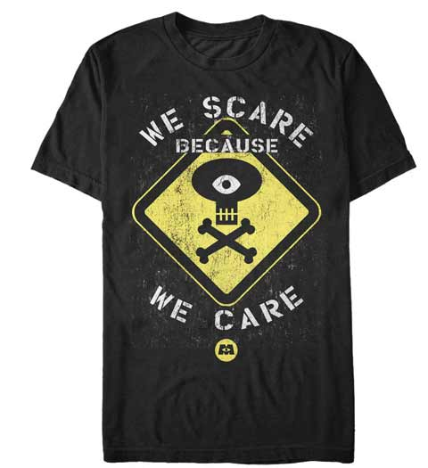 We Scare Because we Care! Monsters Inc Shirt