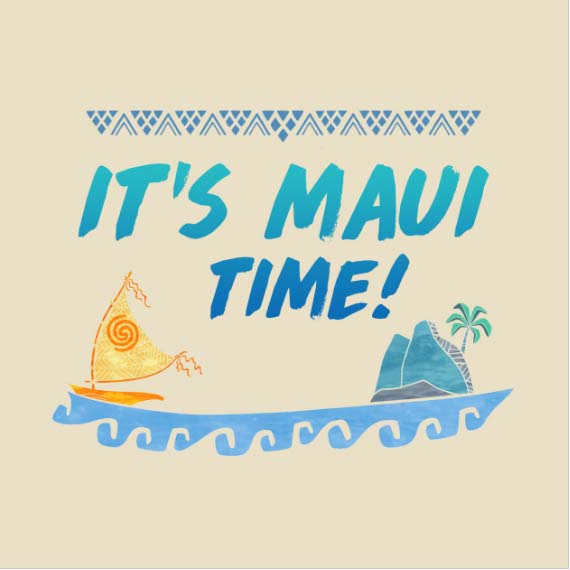 It's Maui Time! Moana Shirt