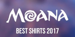 Moana Best Shirts 2017