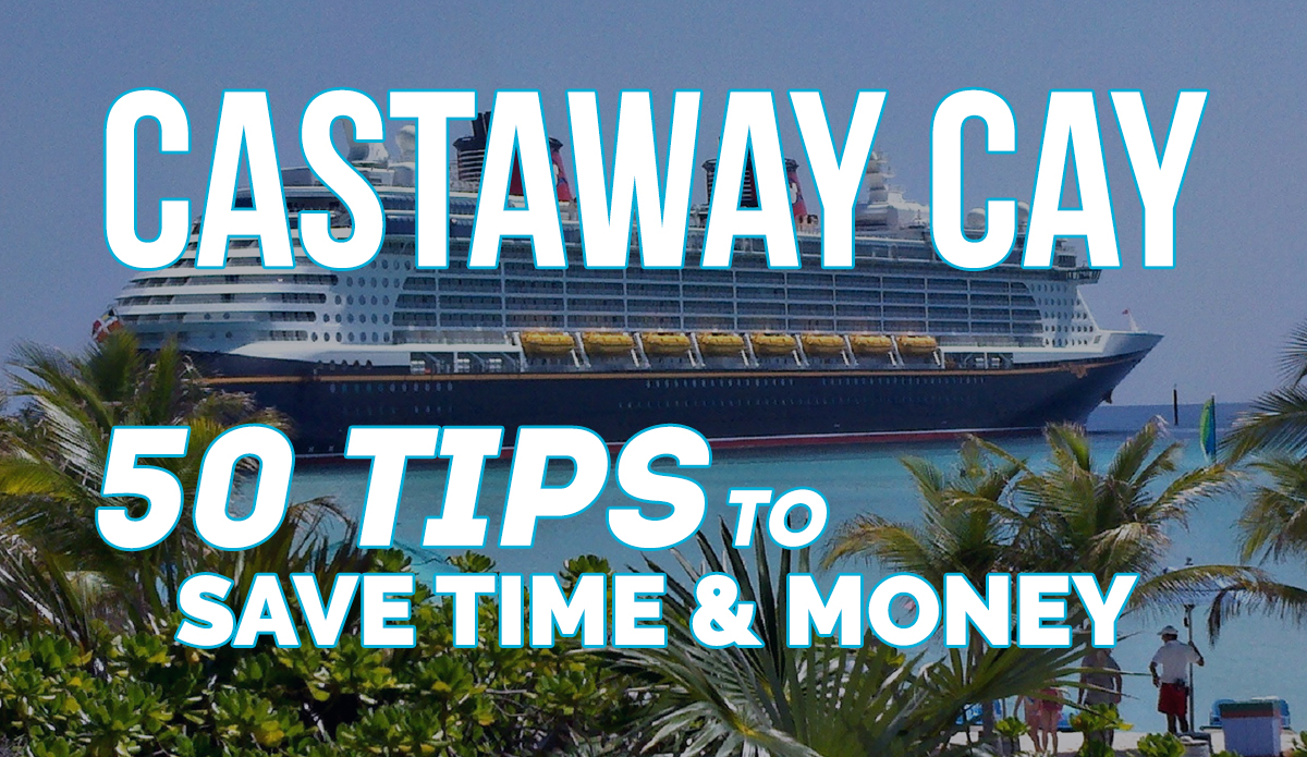 50 Castaway Cay Tips Best Guide To Disney S Private Island February 2018