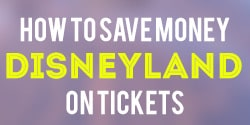 How to Save on Disneyland Tickets