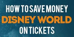 How to Save Money on Disneyworld Tickets