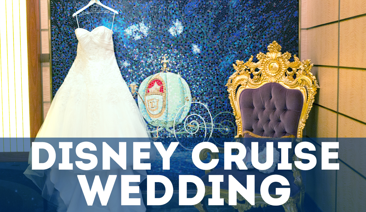 What Happens On A Disney Cruise Wedding February 2019 Edition