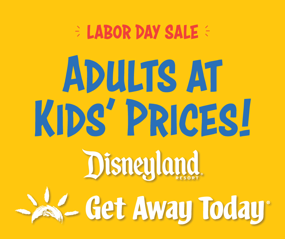 Disneyland Discounts - Labor Day Sale - Adults at Kids Prices