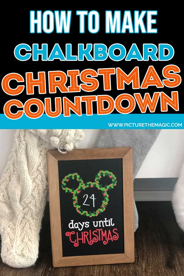 How to make a DIY Disney Christmas Countdown on a Chalkboard, using your Cricut machine. #cricutmade #cricut #cricutmaker